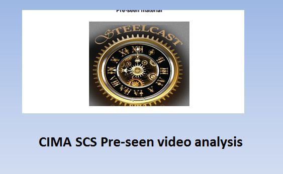 SCS November 2017 -  Pre-seen video analysis - Strategic Case Study - Steelcast