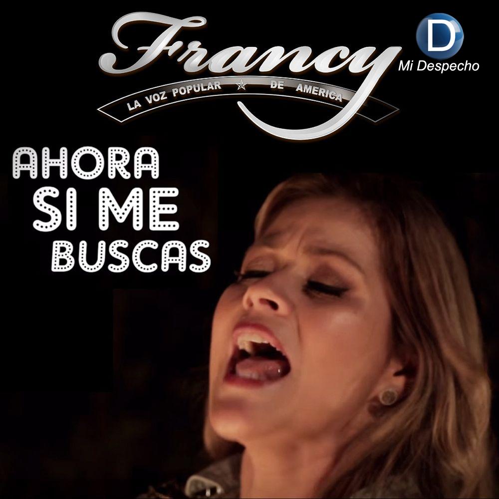 Francy Ahora Si Me Buscas