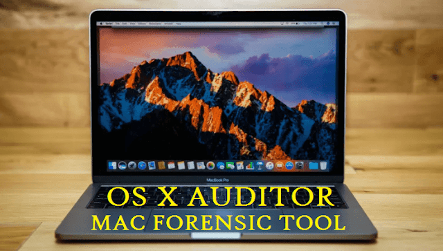 OS X Auditor A Free Mac OS X Computer Forensics Tool