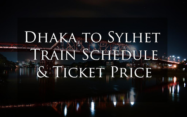 Dhaka to Sylhet Trin Schedule and Ticket Price