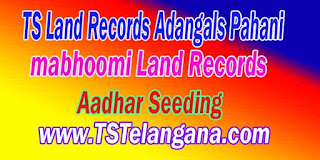 Telangana TS Land Records Aadhar Seeding mabhoomi.telangana.gov.in