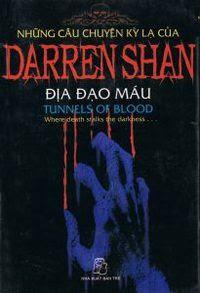 Những Câu Chuyện Kỳ Lạ Của Darren Shan Tập 3: Địa Đạo Máu - Darren Shan