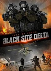 Black Site Delta (2017) แบล็ก ไซต์ เดลต้า (ซับไทย)
