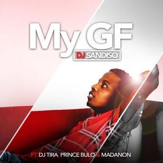 DJ Sandiso Feat. DJ Tira, Prince Bulo & Madanon – My GF