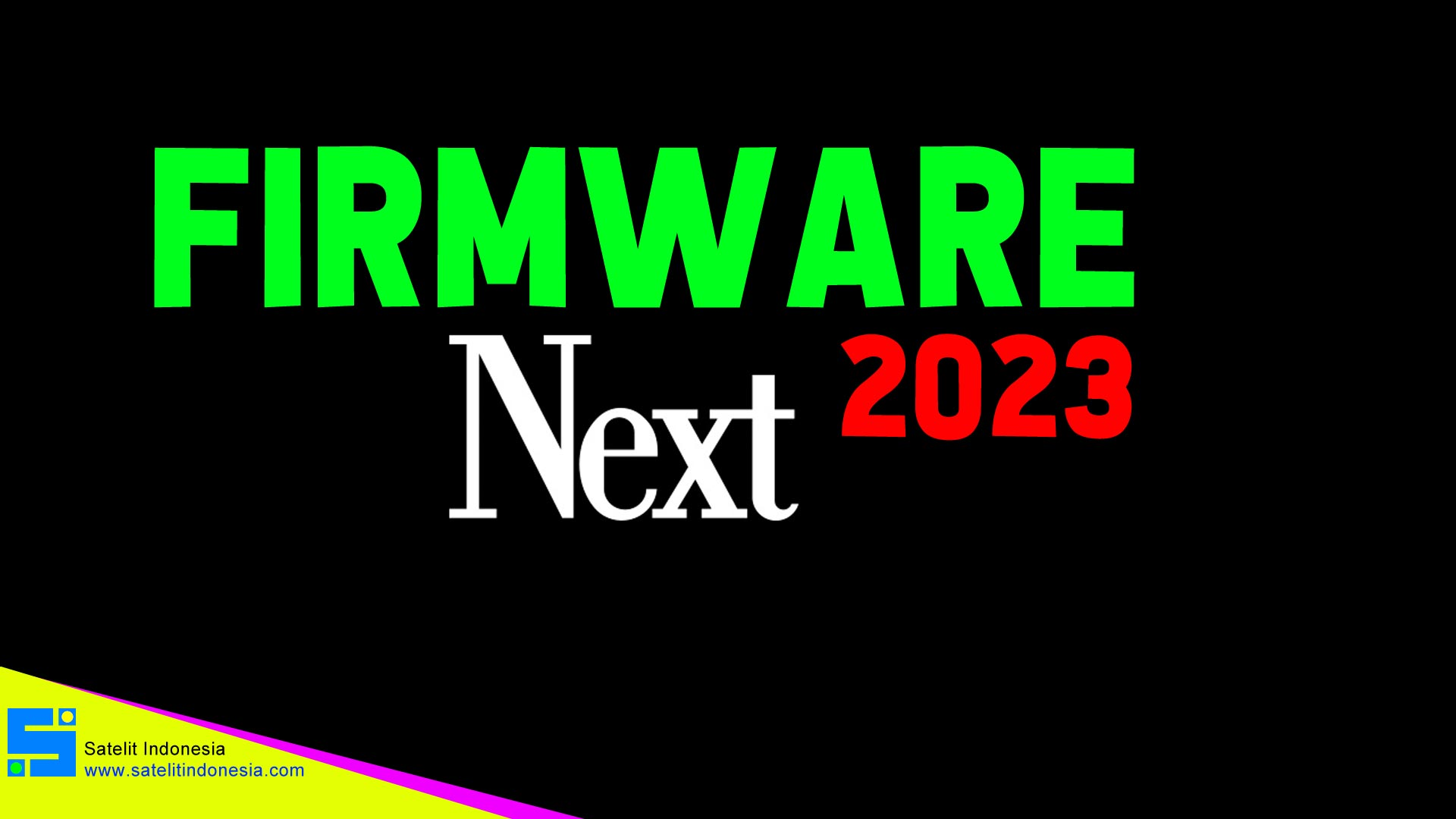 Firmware Next 2023 Software Receiver New Update