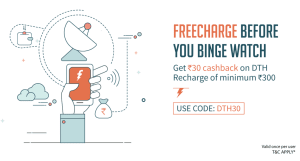 FreeCharge - Get Rs.30 Cashback on DTH Recharges of Rs.300 or more (All Users)