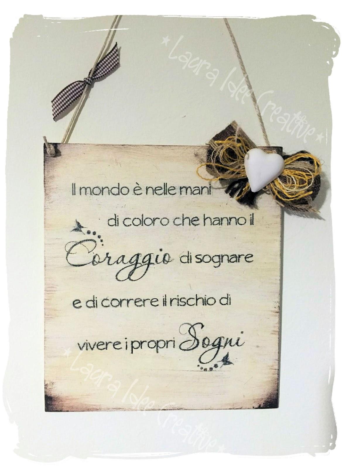 Laura idee creative targhe e cartelli in legno aforismi for Scritte in legno shabby