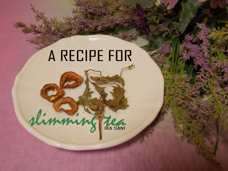 SLIMMING TEA WITH NATURAL INGREDIENTS - Ika Sani ...
