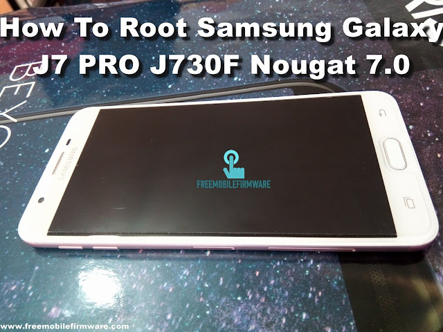 Guide To Root Samsung Galaxy J7 PRO J730F Nougat 7.0 Latest Security CF Auto Root Tested method