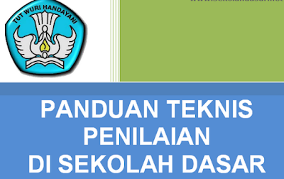 Download Panduan Teknis Penilaian Di Sekolah Dasar ( SD )