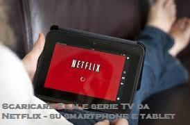 Come Scaricare Film Serie TV Netflix