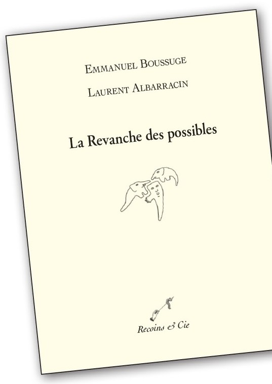 Laurent ALBARRACIN, LA REVANCHE DES POSSIBLES, RECOINS