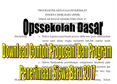 Download Contoh Proposanl Dan Program Penerimaan Siswa Baru 2017/2018