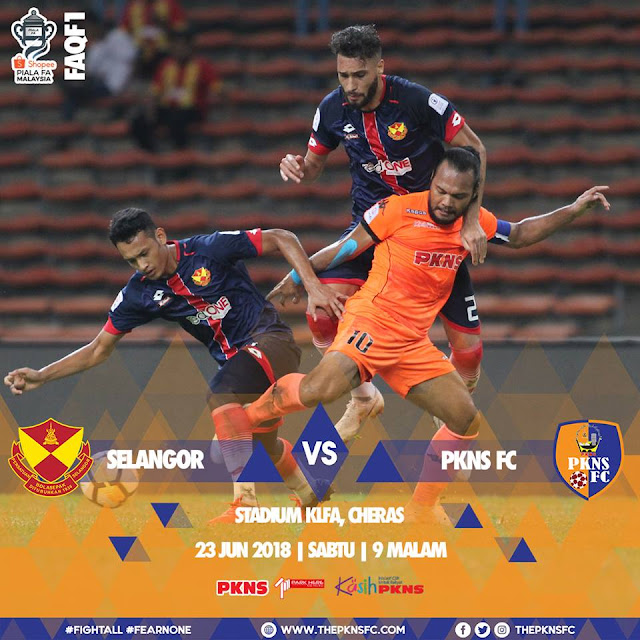 LIVE STREAMING SELANGOR VS PKNS FC PIALA FA MALAYSIA 23 JUN 2018