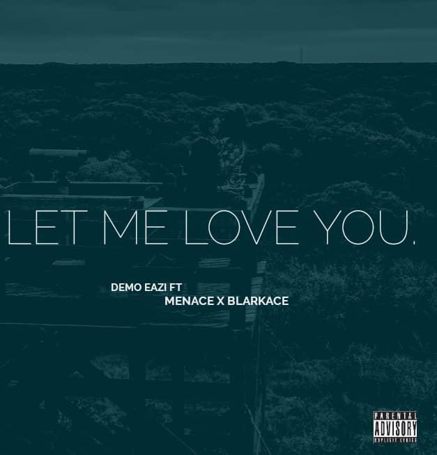 [Music] Demo Easy ft. Menace & Blarkace - Let Me Love You