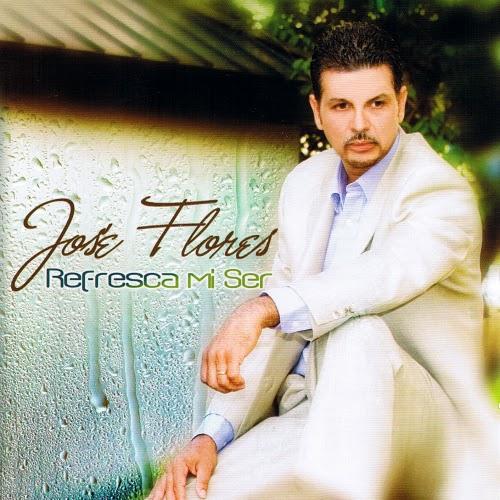 José Flores-Refresca Mi Ser-