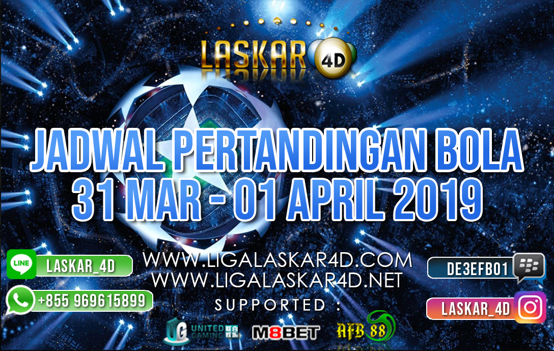 JADWAL PERTANDINGAN BOLA 31 MAR – 01 APR 2019