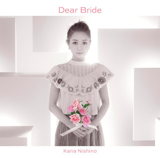 西野カナ - Dear Bride 歌詞 https://lyricsjpop.blogspot.com/2016/10/nishino-kana-dear-bride.html