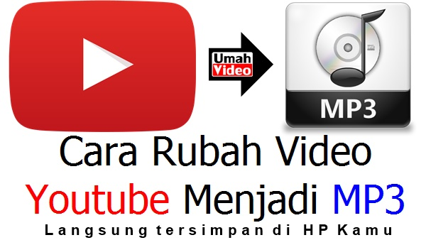 Cara Mengubah Video Youtube Menjadi MP3 via HP