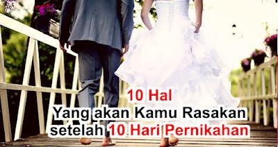 10 Hal Yang akan Kamu Rasakan setelah 10 Hari Pernikahan