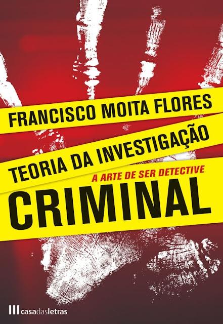 Teoria da Investigação Criminal - Francisco Moita Flores