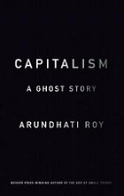 Capitalism: A Ghost Story by Arundhati Roy book cover