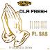 MUSIC : Ola Fresh Ft. Sas - Blessings