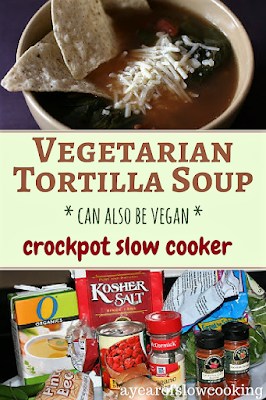 Not too spicy but packed with flavor vegetarian or vegan tortilla soup made in the crockpot slow cooker from ayeaofslowcooking.com
