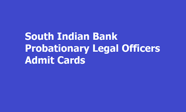 South Indian Bank Ltd Probationary Legal Officers Admit Cards 2019, Exam on August 11