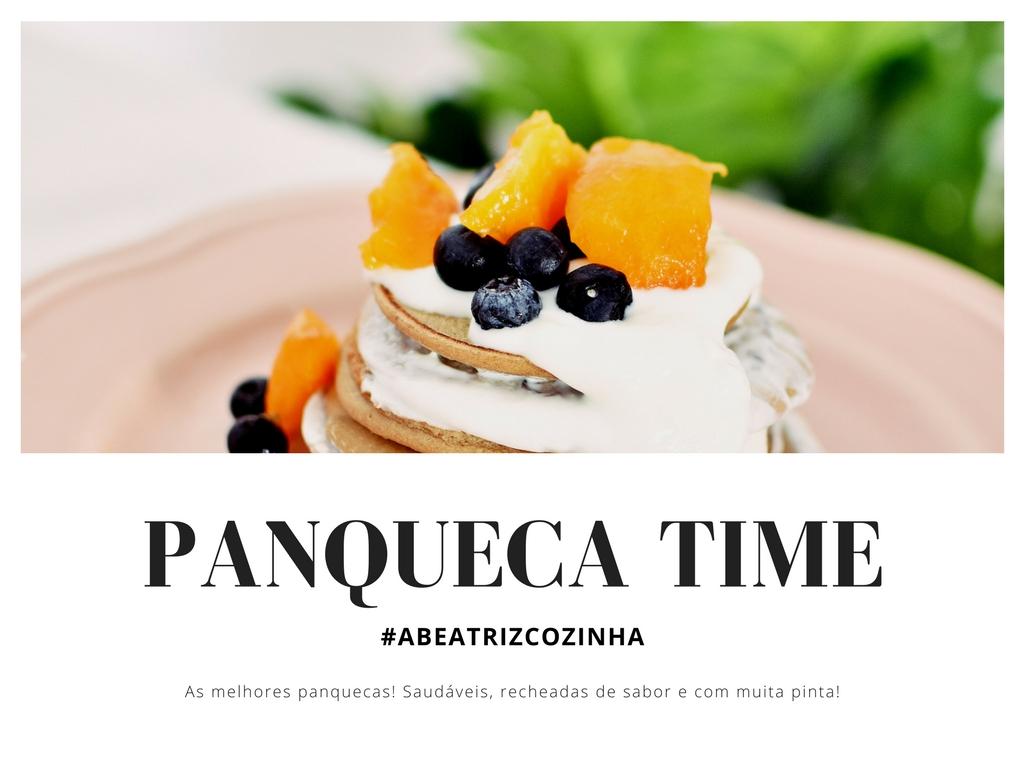 #ABEATRIZCOZINHA | Panqueca Time |