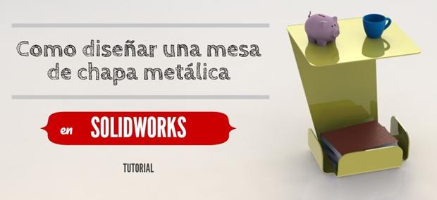 portada como diseñar una mesa de chapa metalica con SOLIDWORKS