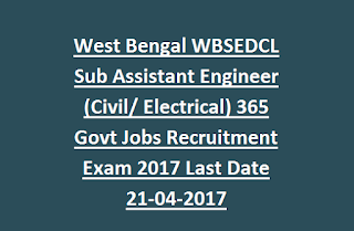 West Bengal WBSEDCL Sub Assistant Engineer (Civil, Electrical) 365 Govt Jobs Recruitment Exam Notification 2017 Last Date 21-04-2017