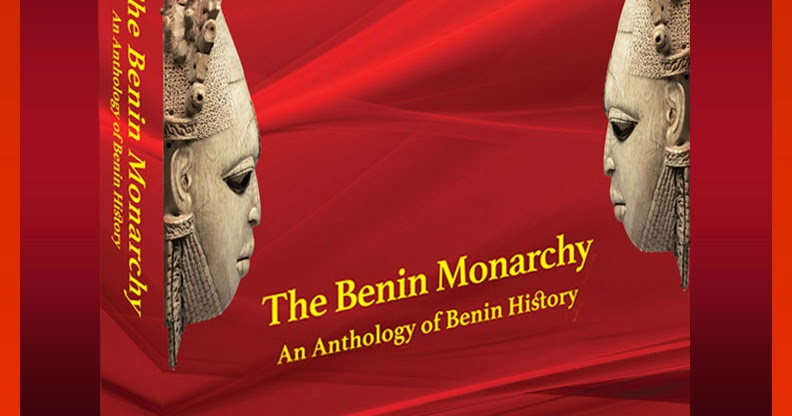 The Benin Monarch - An Anthology of Benin History #Nigeria