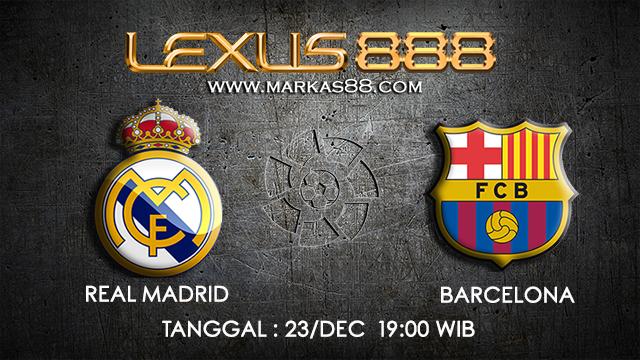 PREDIKSI BOLA ~ PREDIKSI TARUHAN BOLA REAL MADRID VS BARCELONA 23 DESEMBER 2017 (Spanish La Liga)