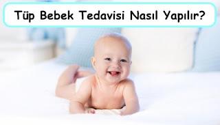Tüp Bebek Tedavisi Nasıl Yapılır
