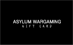 Spoil the wargamer in your  life with an Asylum Wargaming gift card.
