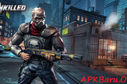 UNKILLED v.0.6.1 Mod Apk Terbaru All GPU