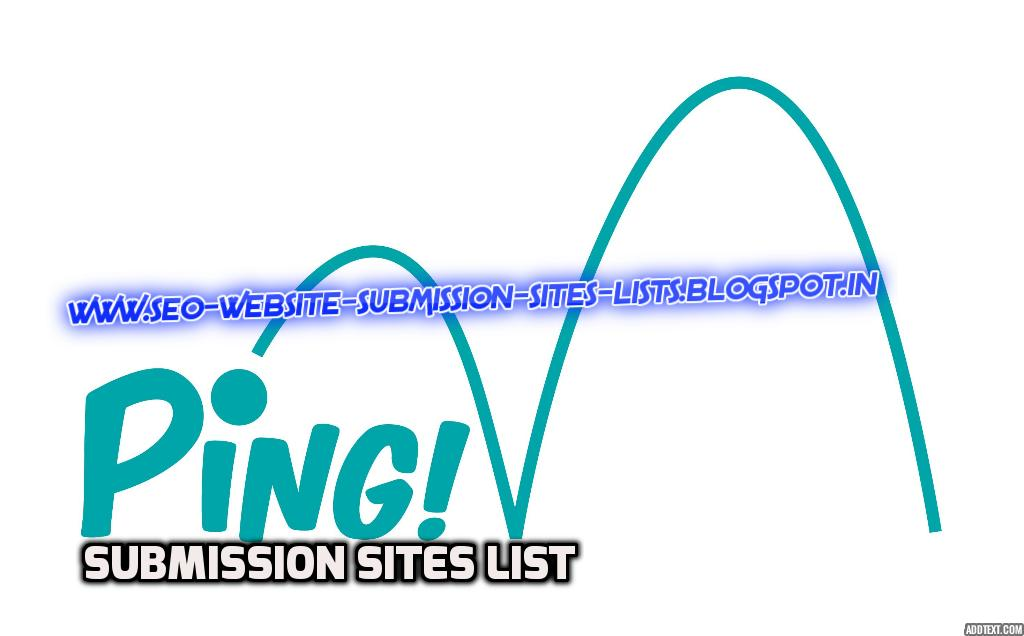 Top 30 Free Ping Submission Site List 2015 with High Page