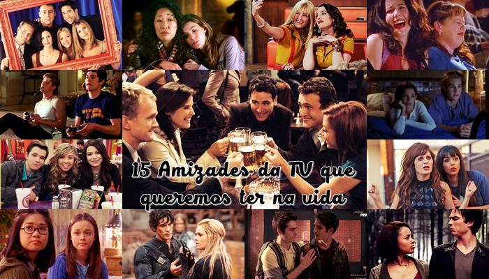 Lista - 15 Amizades da TV que queremos ter na vida
