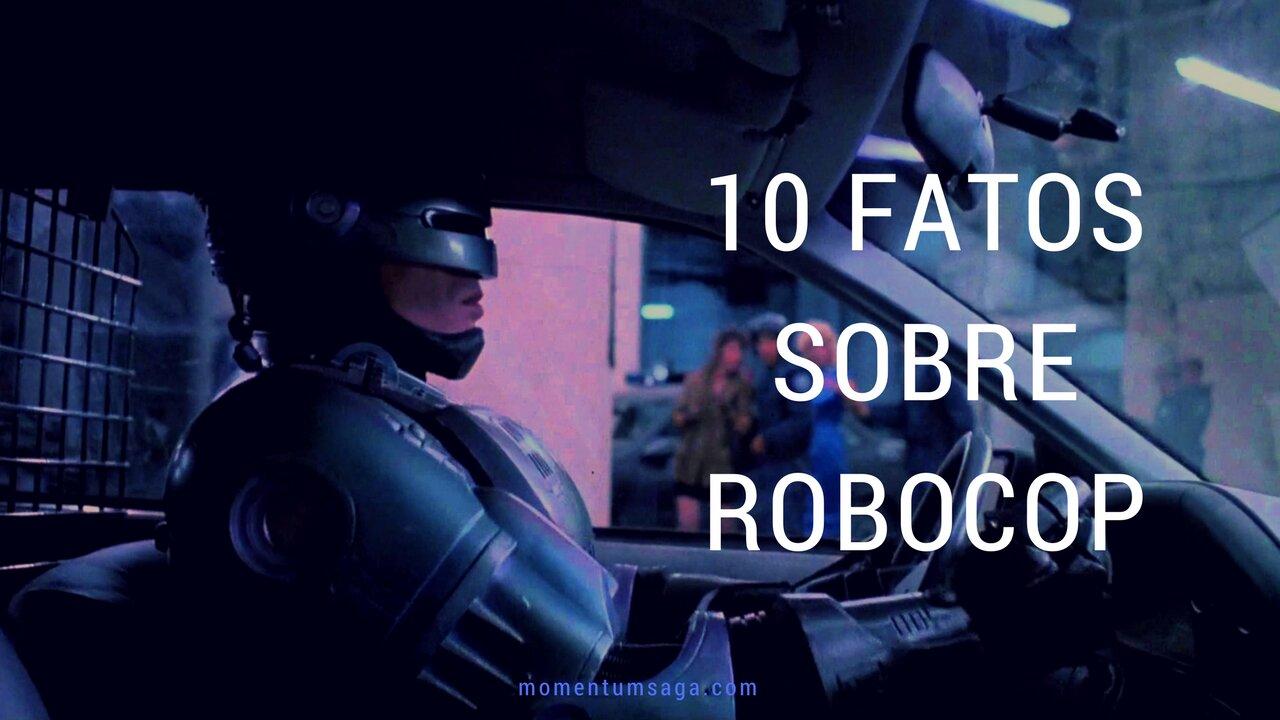 10 coisas que você não sabia sobre RoboCop