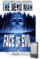 Matthew Cahill is an ordinary man leading an ordinary life ... until a shocking accident changes everything. Here's a free sample of our eBook of the Day <i><b>The Dead Man:  Face Of Evil</b></i> by Lee Goldberg and William Rabkin - Just 99 Cents on Kindle!