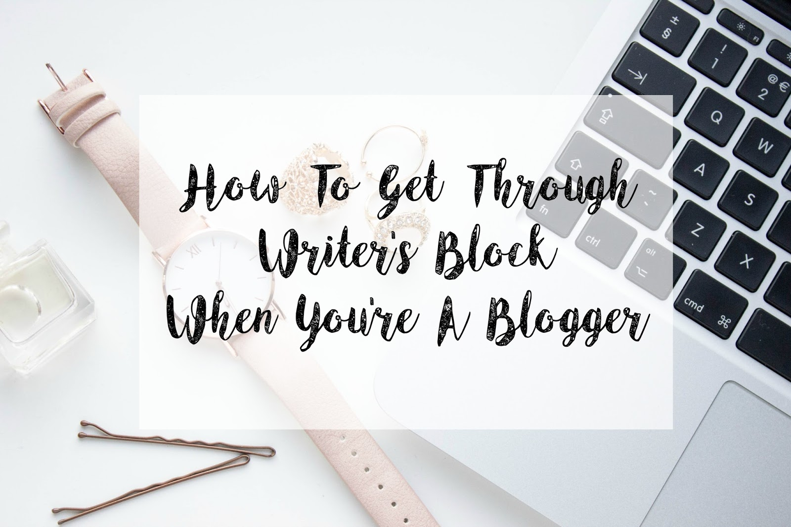 Blogging inspiration, Blogger's Block, Writer's Block, Writers' Block, Blogging problems, Can't write, Can't find writing inspiration, Beauty Blogs, Lifestyle blogs, Derbyshire, Katie Writes,