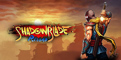 Download Game Android Gratis Shadow Blade: Reload apk + obb