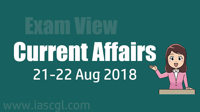 Current Affairs 21-22 August 2018 The Hindu, PIB