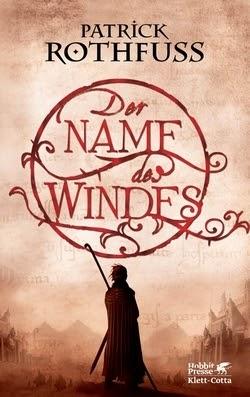 Bücherblog. Rezension. Buchcover. Der Name des Windes. Die Königsmörder-Chronik. Band 1 von Patrick Rothfuss. High Fantasy.