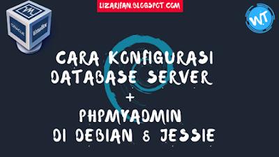 Cara Konfigurasi Database Server Dan PhpMyAdmin Di Debian 8 Jessie Lengkap