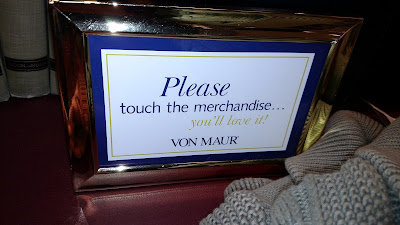 Please touch the merchandise... you'll love it!