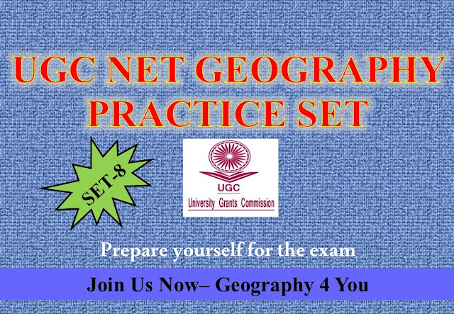 UGC-CBSE NET (GEOGRAPHY-80) PRACTICE SET-8