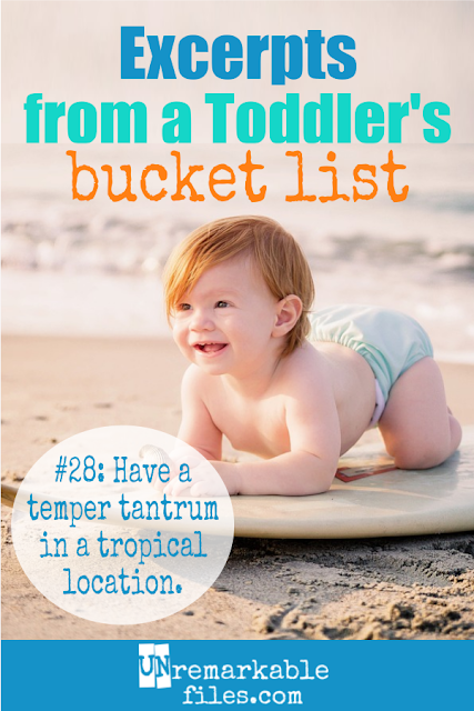 If your toddler could write, this is what his bucket list would look like! This hilarious parody of a 2 year old's bucket list is so funny you won't be able to stop laughing. My 1 year old definitely needs to do Number 19. #parentinghumor #toddlerhumor #hilarious #toddlertruths #funny