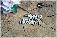 http://www.egocraft.pl/produkt/735-napis-radosnej-minki-w-urodzinki